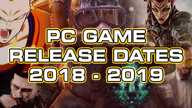 PC Game Release Date List 2018 - 2019 | PC Invasion