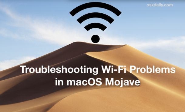Troubleshooting wi-fi problems in macOS Mojave